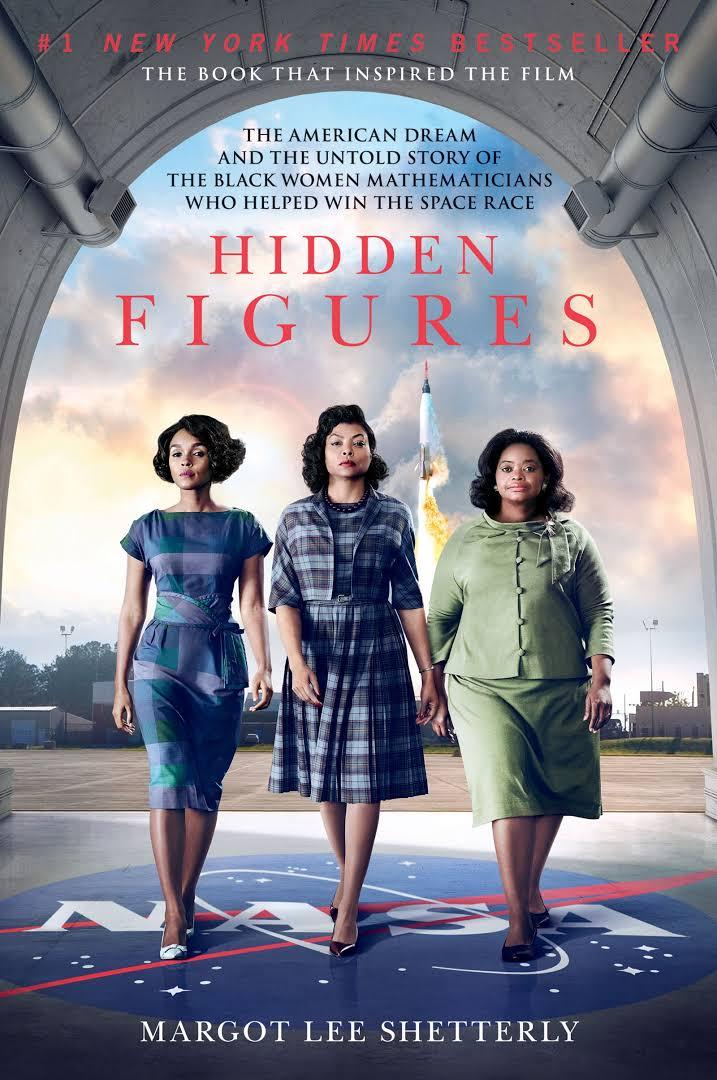 Hidden Figures by Margot Lee Shetterly — based on Hollywood biography  Hidden Figures