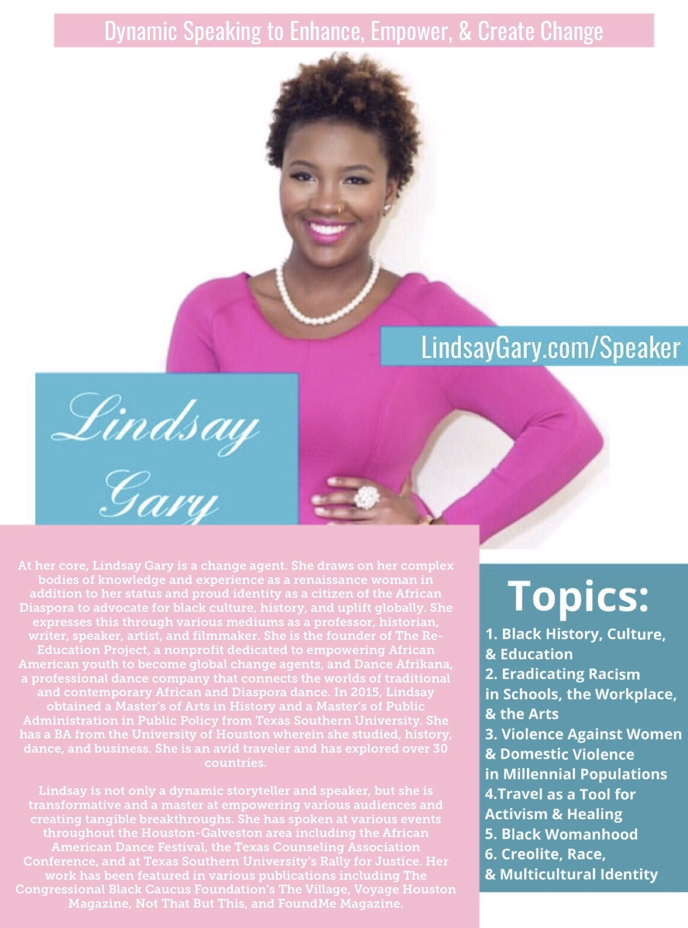 Lindsay Speaks - Lindsay is not only a dynamic storyteller and speaker, but she is transformative and a master at empowering various audiences and creating tangible breakthroughs. She has spoken at various events throughout the Houston-Galveston area. Her topics include: Black History, Culture, & Education; Eradicating Racism in Schools, the Workplace, & the Arts; Violence Against Women & Domestic Violence in Millennial Populations; Travel as a Tool for Activism & Healing; Black Womanhood; Creolite, Race, & Multicultural Identity
