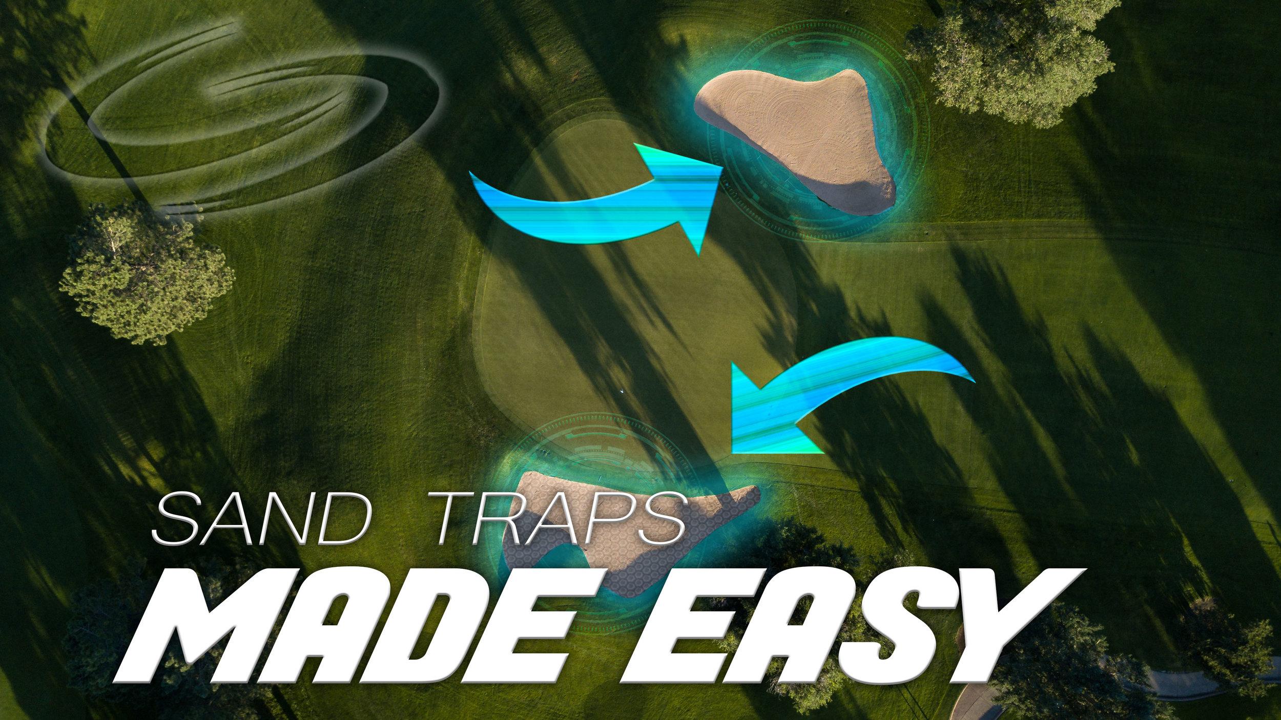 SAND TRAPS MADE EASY.jpg
