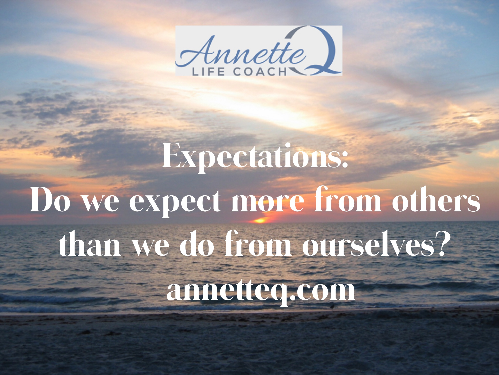 Expectations: Do we expect more from others than we do from ourselves?