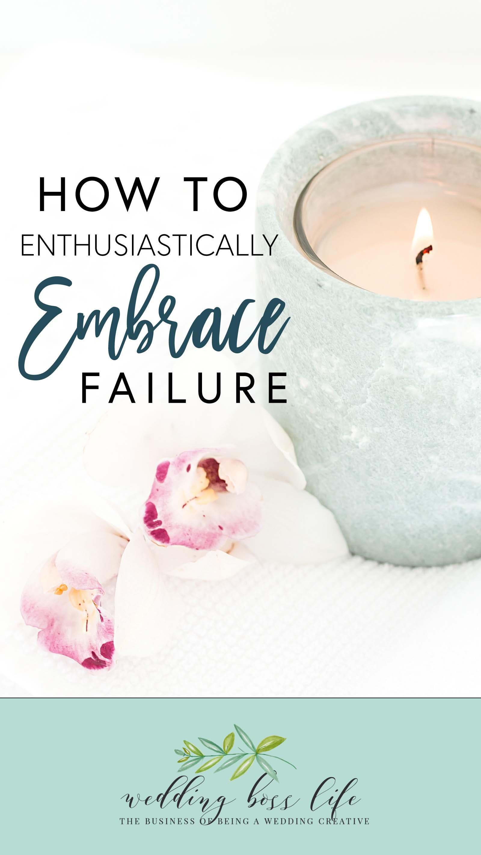 Enthusiastically Embrace Failure