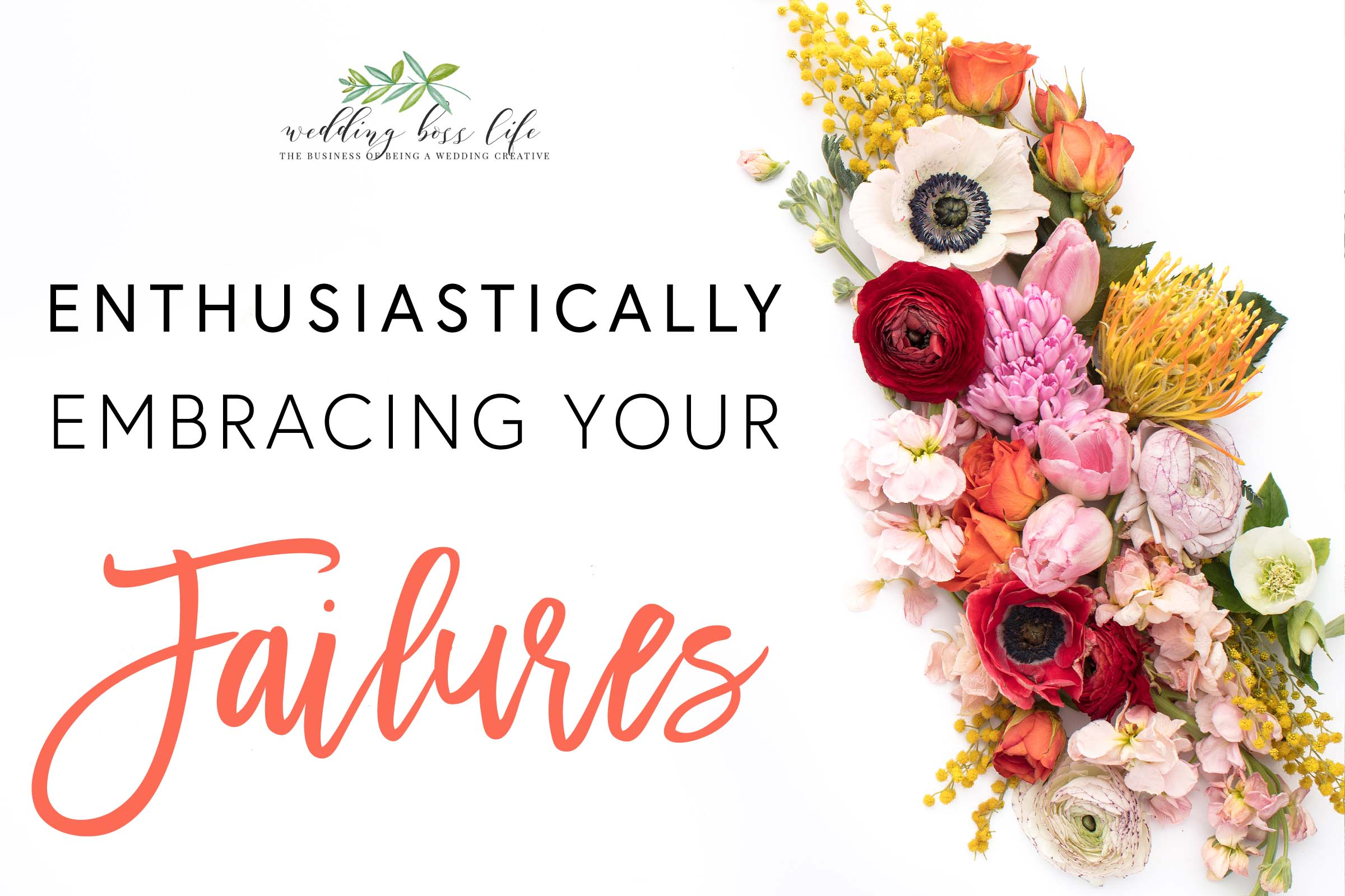 Enthusiastically Embracing Your Failures