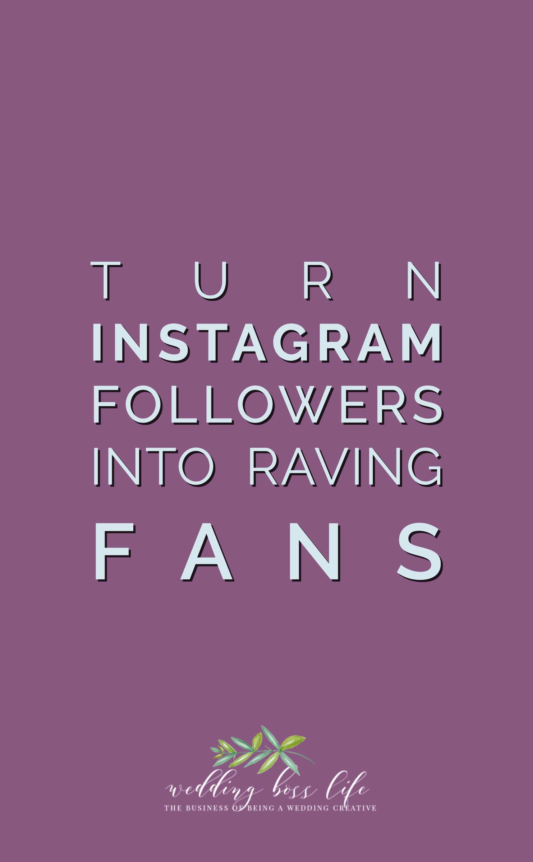 Turn Instagram Followers into Raving Fans