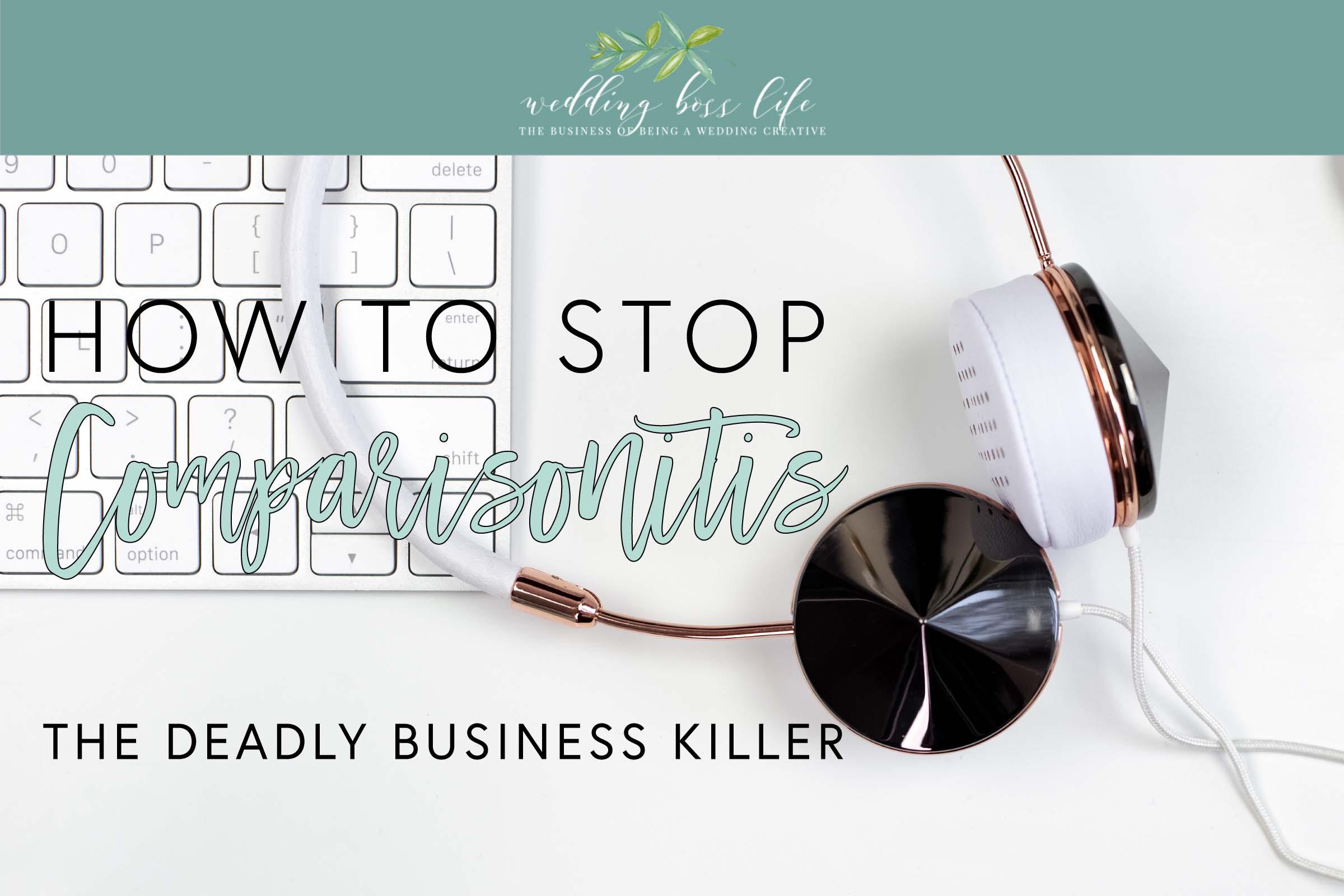 Comparisonitis - The Deadly Business Killer