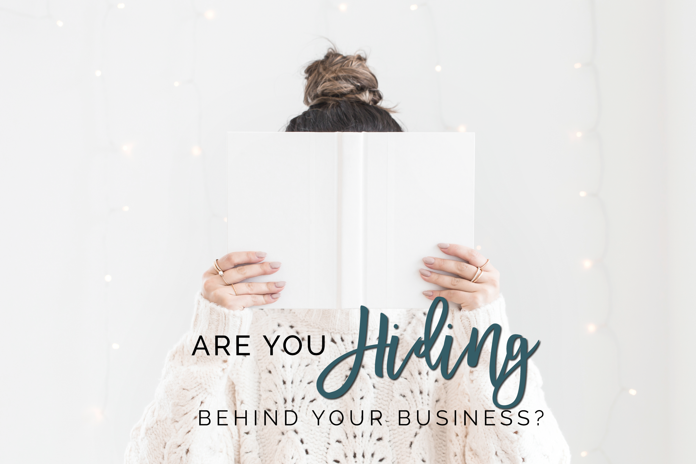 are you hiding behind your business?