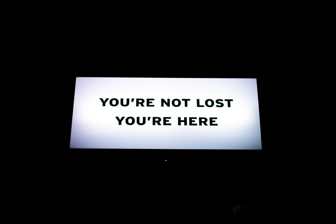 You're not lost you're here.jpg