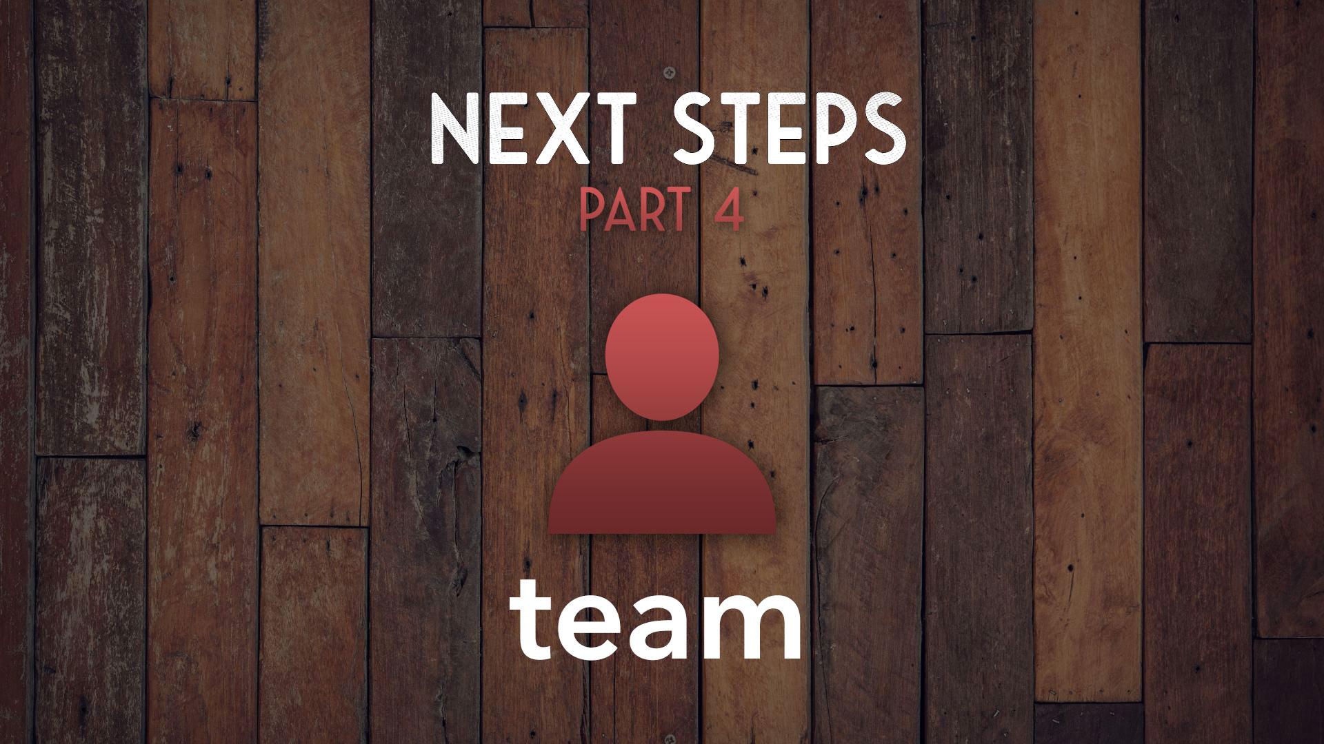 Next Steps Part 4
