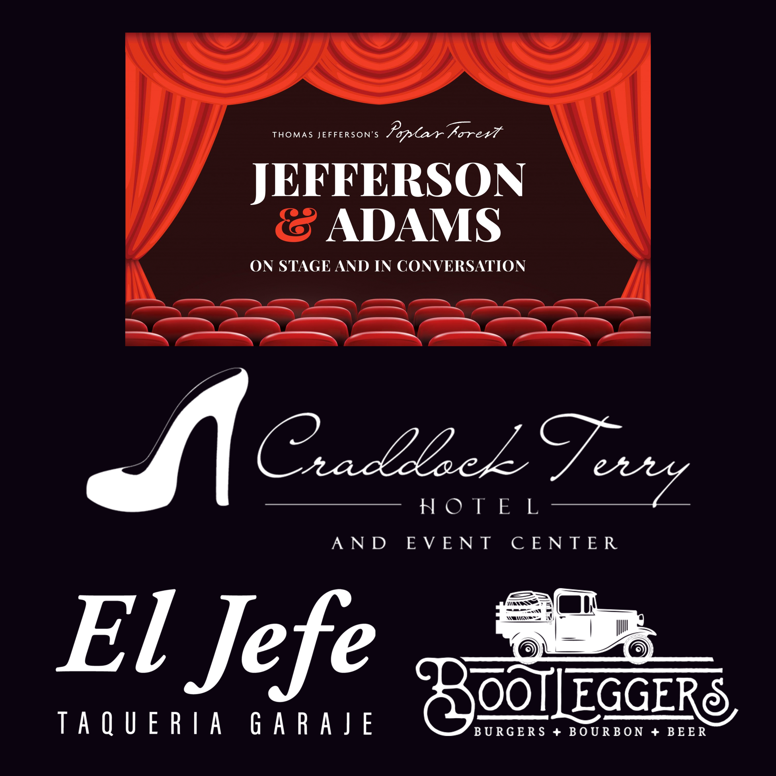 """Night in the 'Burg - One (1) Sunday night stay at the Craddock Terry hotelEl Jefe - $25.00 gift certificateBootleggers - $25.00 gift certificateTwo (2) tickets to Poplar Forest's """"Jefferson & Adams: On Stage and in Conversation"""" (this event will be held at the Academy on 4/27/19)"""