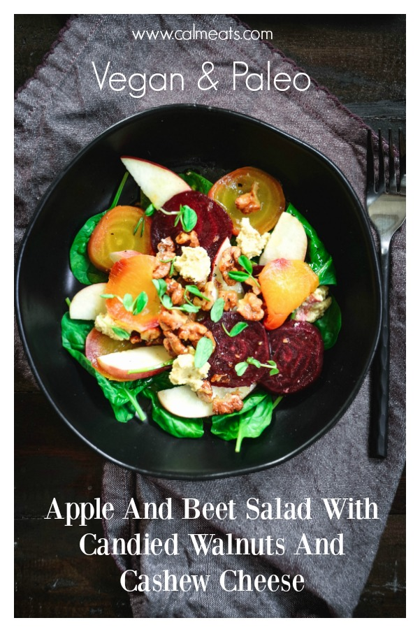 Make your tastebuds happy with this delicious and hearty roasted beet salad with apple, candied walnuts and cashew cheese. It's a fantastic combination that won't disappoint. If you're whole 30, you can still make this by simply using regular walnuts instead of candied. #salad, #fall, #beets, #apple, #calmeats, #vegan, #cashewcheese, #paleo, #whole30, #realfood, #glutenfree, #dairyfree, #dairyfreecheese, #paleocheese