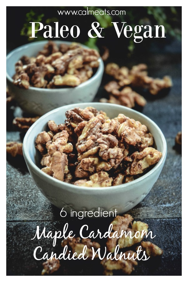 Satisfy your sweet tooth with these delicious, crunchy, sweet and salty paleo maple cardamom candied walnuts. They're incredibly easy to make and only require 6 ingredients. #candiedwalnuts, #candiednuts, #vegansnacks, #paleosnacks, #healthysnacks, #vegan, #paleo, #glutenfree, #dairyfree, #calmeats, #roastednuts, #mapleroastednuts