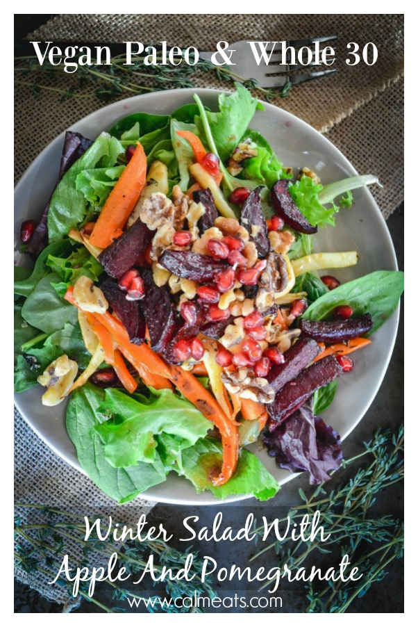 Here is a delicious salad with all the flavors of the season. Pomegranate apple and roasted vegetables make this a hearty meal anytime of year. It's also vegan, paleo and whole 30.#salad #paleo #vegan #wintersalad #calmeats #whole30 #paleosalad #whole30salad #realfood #wholefood #glutenfree #dairyfree #grainfree