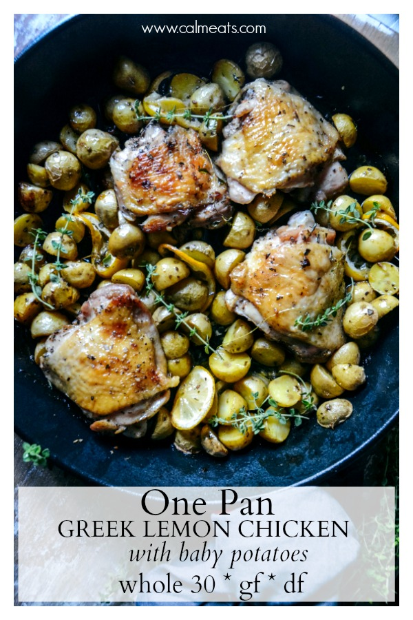 One pot dishes are great, aren't they? This lemony, fresh one pan Greek lemon chicken is my go to when I want something delicious that involves little clean up. It's also gluten free and whole 30. #onepanrecipe, #chicken, #whole30, #calmeats, #chickenrecipe, #glutenfree, #dairyfree, #potatoes, #onepotmeals, #realfood #whole30recipes #dinnerideas #grainfree #easydinner #chickenrecipes
