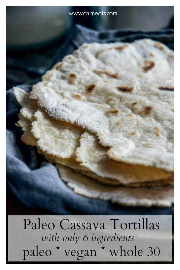 Making paleo tortillas is incredibly easy and fun! All you need is cassava flour, coconut flour, water, apple cider vinegar, olive oil and salt. And no tortilla maker needed! A little wax paper will do the trick. So check out this 6 ingredient paleo tortilla recipe. #cassava #cassavatortillas #paleotortillas #paleo #whole30tortillas #vegantortillas #vegantacos #paleotacos #tortillas #calmeats #tortillarecipe #whole30 #vegan