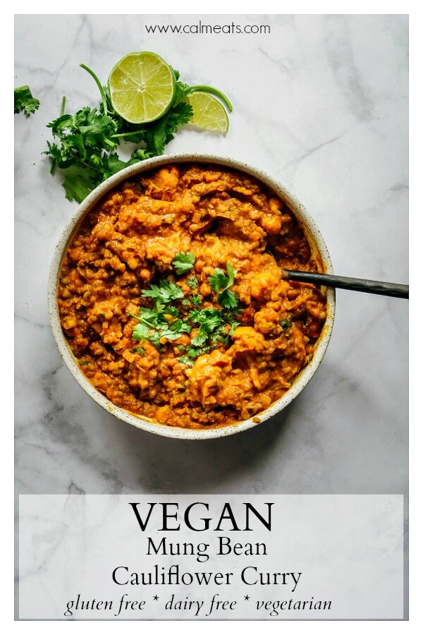 Vegan mung bean cauliflower curry is a warming dish that's easy on digestion and takes just 30 minutes to make. It's perfect for any busy weeknight. It's gluten free, dairy free, vegetarian and vegan. #cauliflowercurryrecipes #cauliflowercurry #mungbeancurry #curry #vegancurry #vegancauliflowercurry #veganmungbeancurry #quickcurry #vegan #vegetarian #glutenfree, #dairyfree# #weeknightdinner #quickrecipes #calmeats