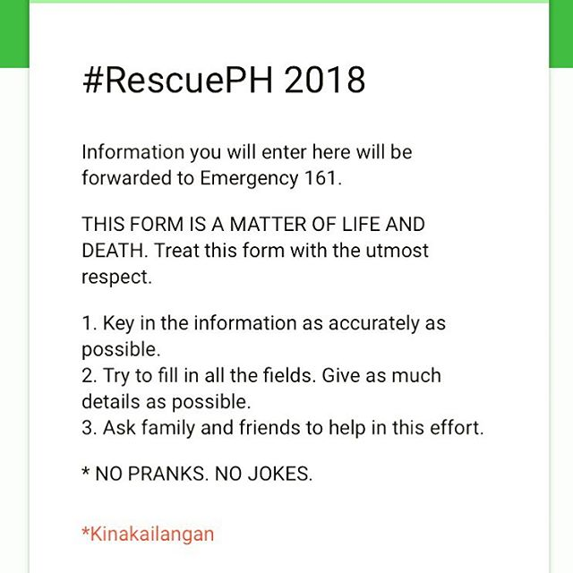 lCrowdsourcing information now for heavily affected flood areas.  Info will be mapped and sent to 161 for LGU coordination and rescue.  But WE NEED YOUR HELP! When you see a post calling out for help, screen grab info and copy link of post. Please put all info in this form:  bit.ly/RescuePH2018  YOU ARE ALL VOLUNTEERS! #rescueph #reliefph