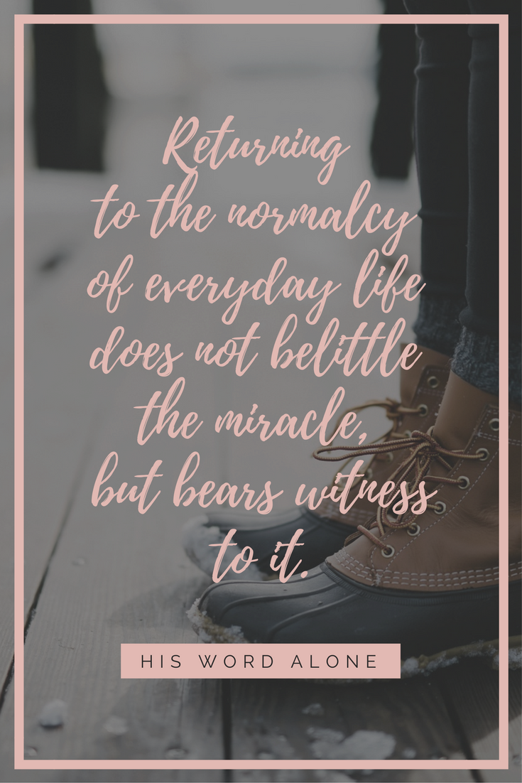 Managing the return to normalcy after the majesty of a miracle.