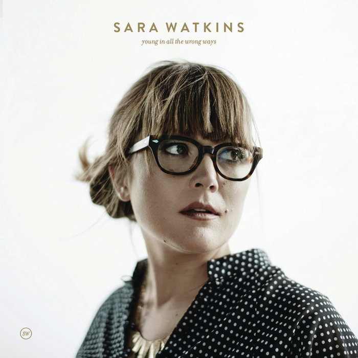 Sara Watkins   Young In All The Wrong Ways  E