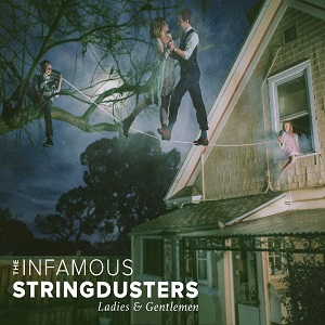 Infamous Stringdusters   Ladies & Gentleman  E