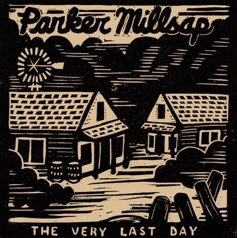 Parker Millsap   The Very Last Day  E/M  Listen on Spotify