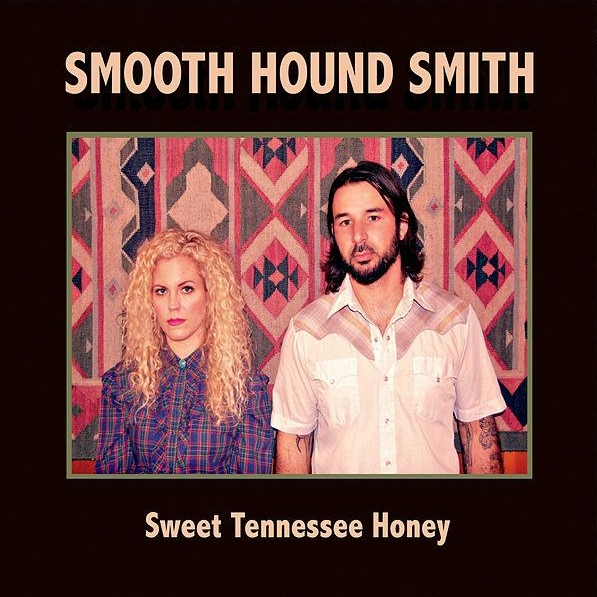 Smooth Hound Smith   Sweet Tennessee Honey  P/E/M  Listen on Spotify