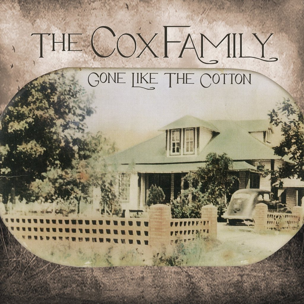 The Cox Family   Gone Like The Cotton  E