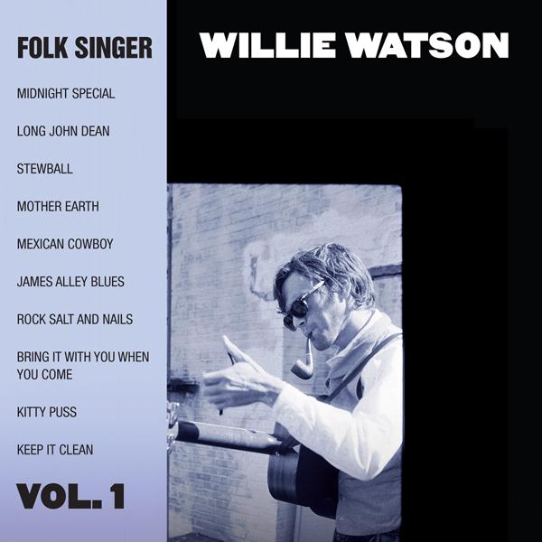Willie Watson   Folk Singer, Vol. 1  EA