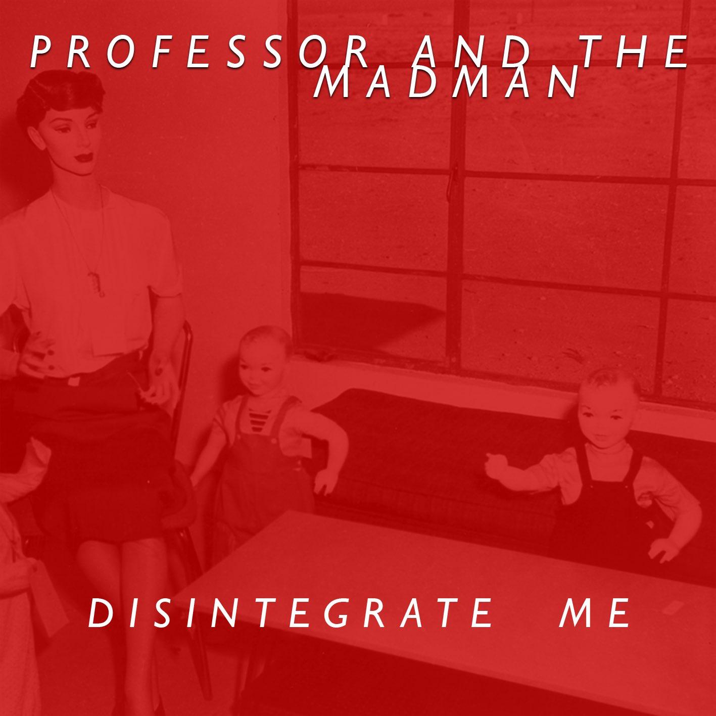 'Disintegrate Me' (2018)