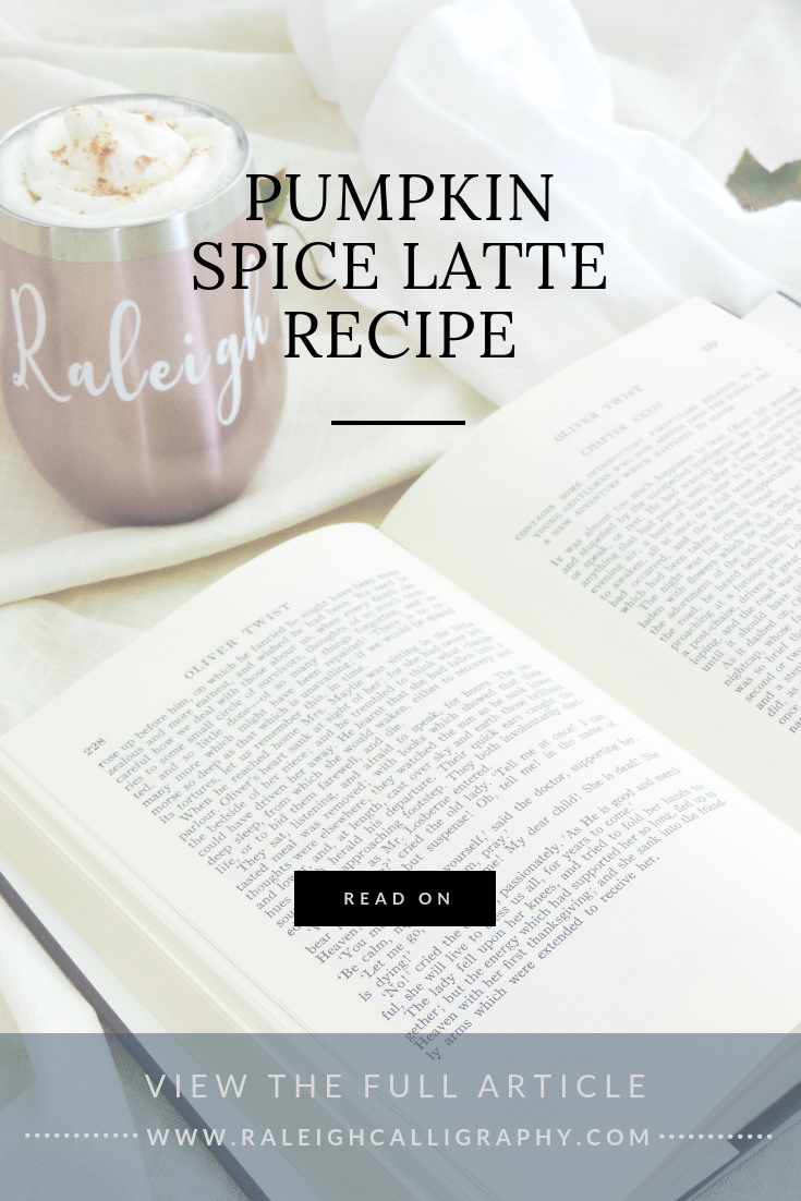 Homemade Pumpkin Spice Latte Recipe by Raleigh Calligraphy & Design