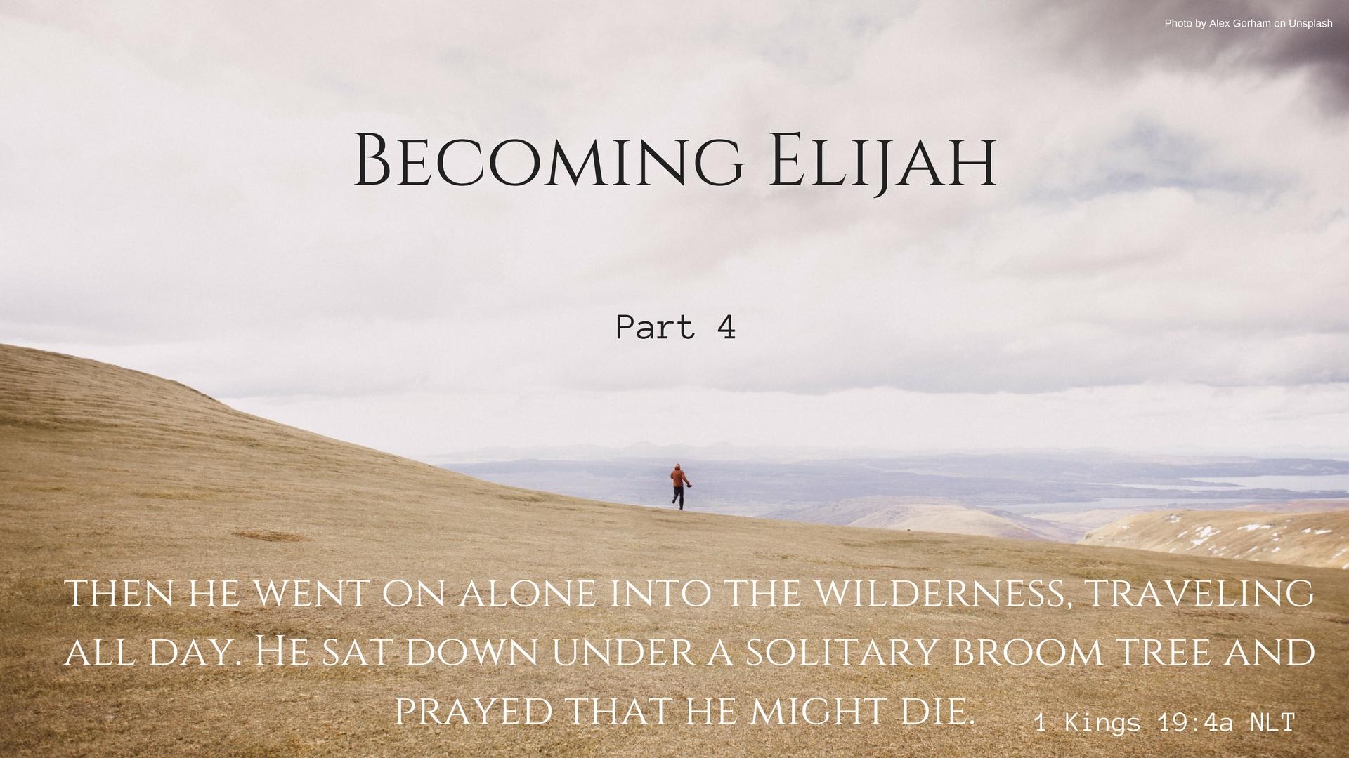 Becoming Elijah - Part 4 - The Depressed Prophet — Pr