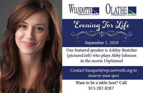 - Wyandotte Pregnancy Clinic and Olathe Pregnancy Clinic Annual Evening For Life Banquet, September 5, 2019 5:30 Cash Bar, 6:30-8:30 Dinner and Program. Overland Park Convention Center, 6000 College Blvd., Overland Park, KS.