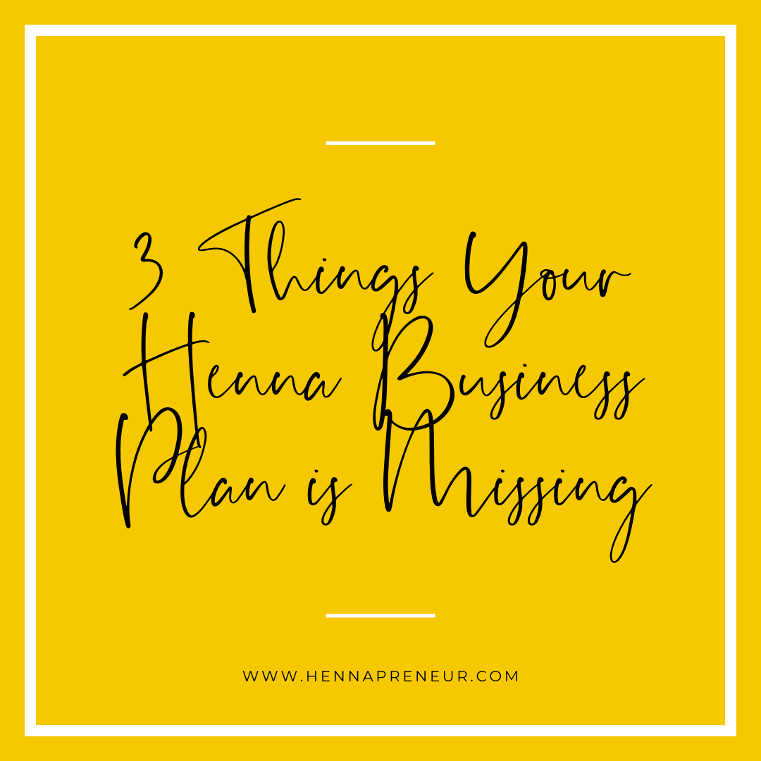 3 Things Your Henna Business Plan is Missing