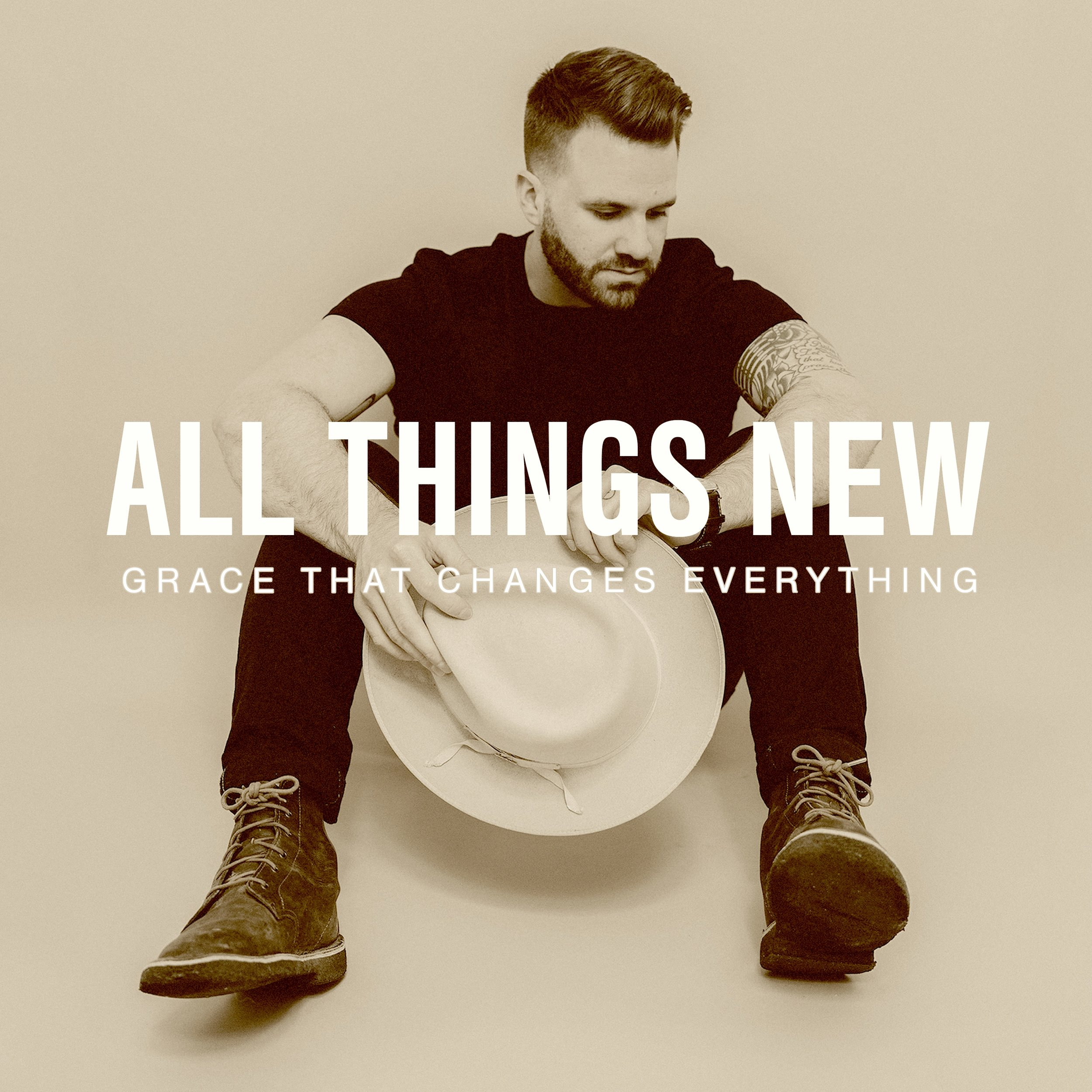 grace that changes everything (single) - ALL THINGS NEW