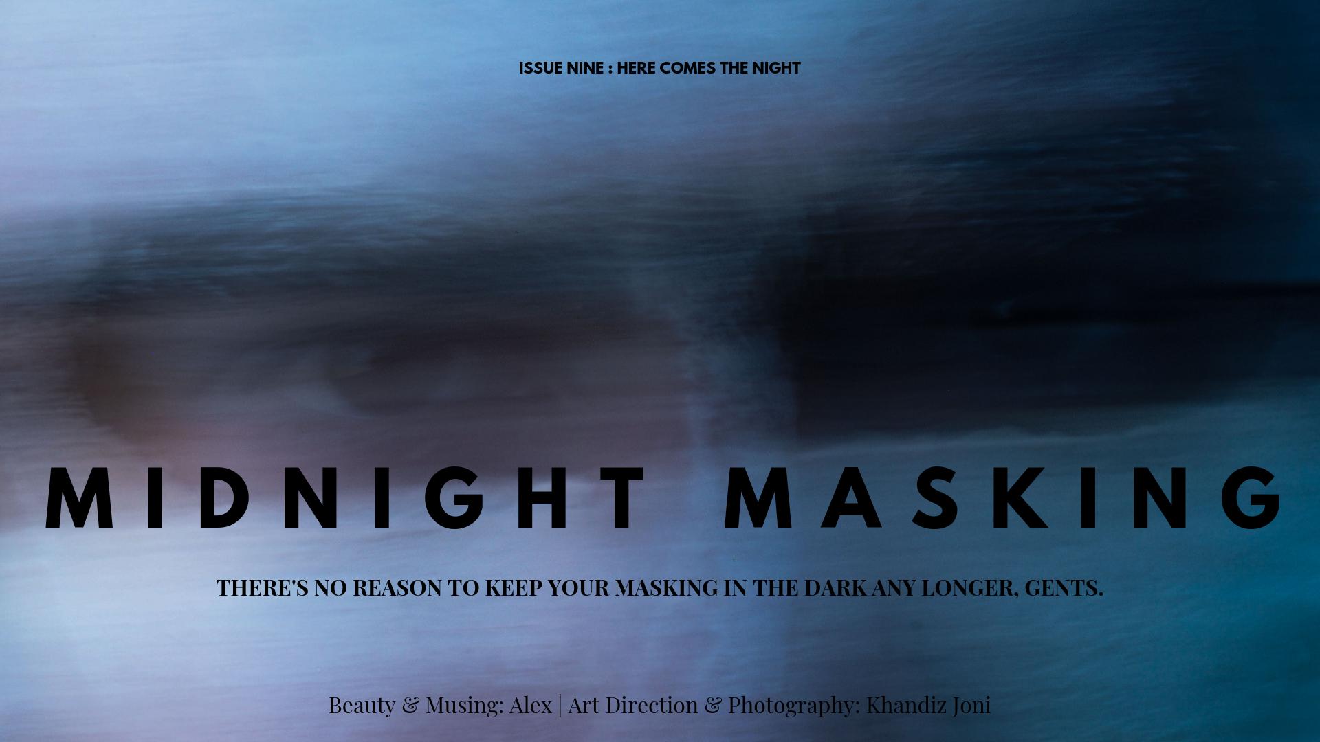 MIDNIGHT MASKING (3).png