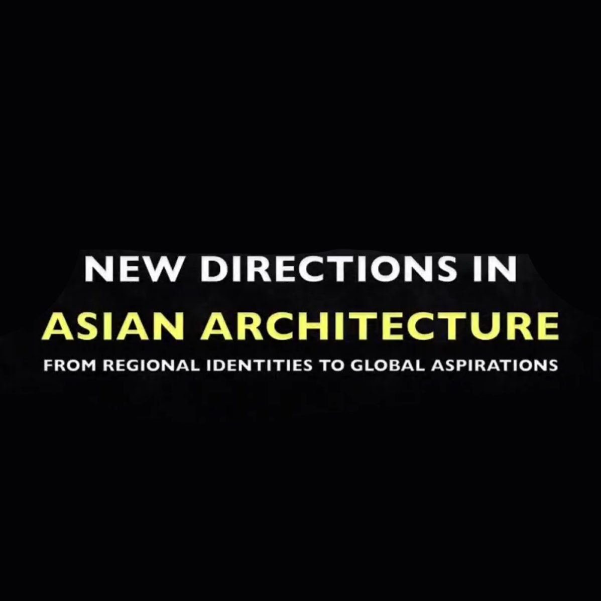 New directions in Asian architecture: From regional to global aspirations 2011 (Image   ©   Anoma Pieris)
