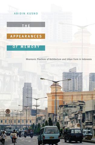 Appearances of Memory (Image  © Abidin Kusno)
