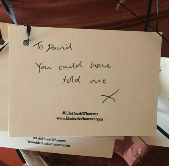 """""""To David You could have told me x"""" #unsaid #lifedeathwhatever"""