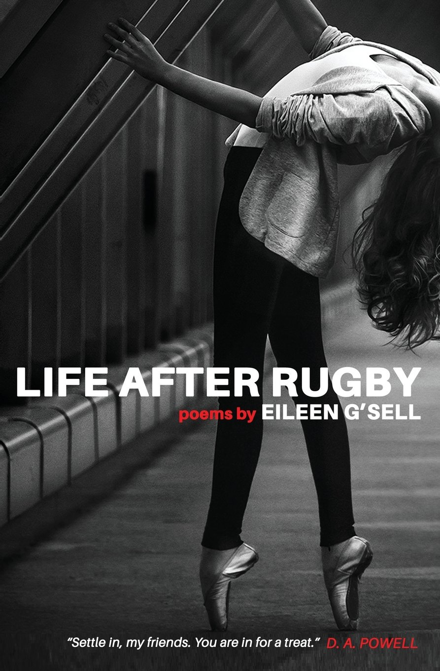 Life After Rugby   by Eileen G'Sell   Gold Wake Press , 74 pages December 1,2017