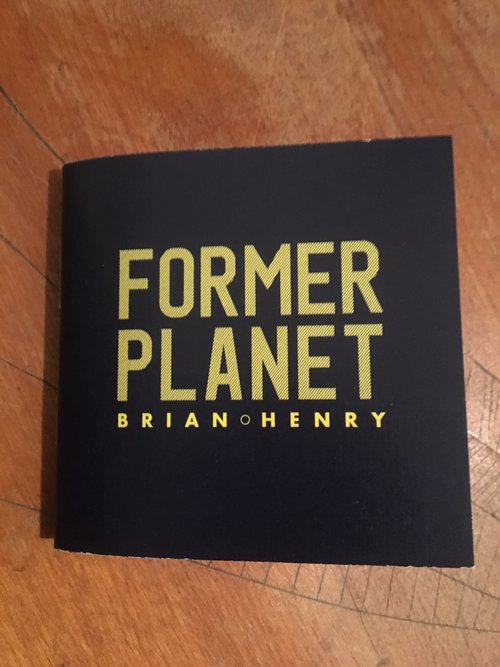 Former Planet   by Brian Henry   Factory Hollow Press