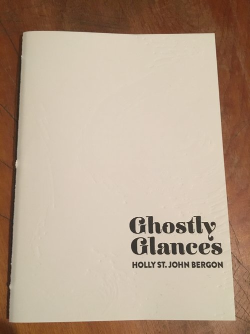 Ghostly Glances   by Holly St. John Bergon   Factory Hollow Press