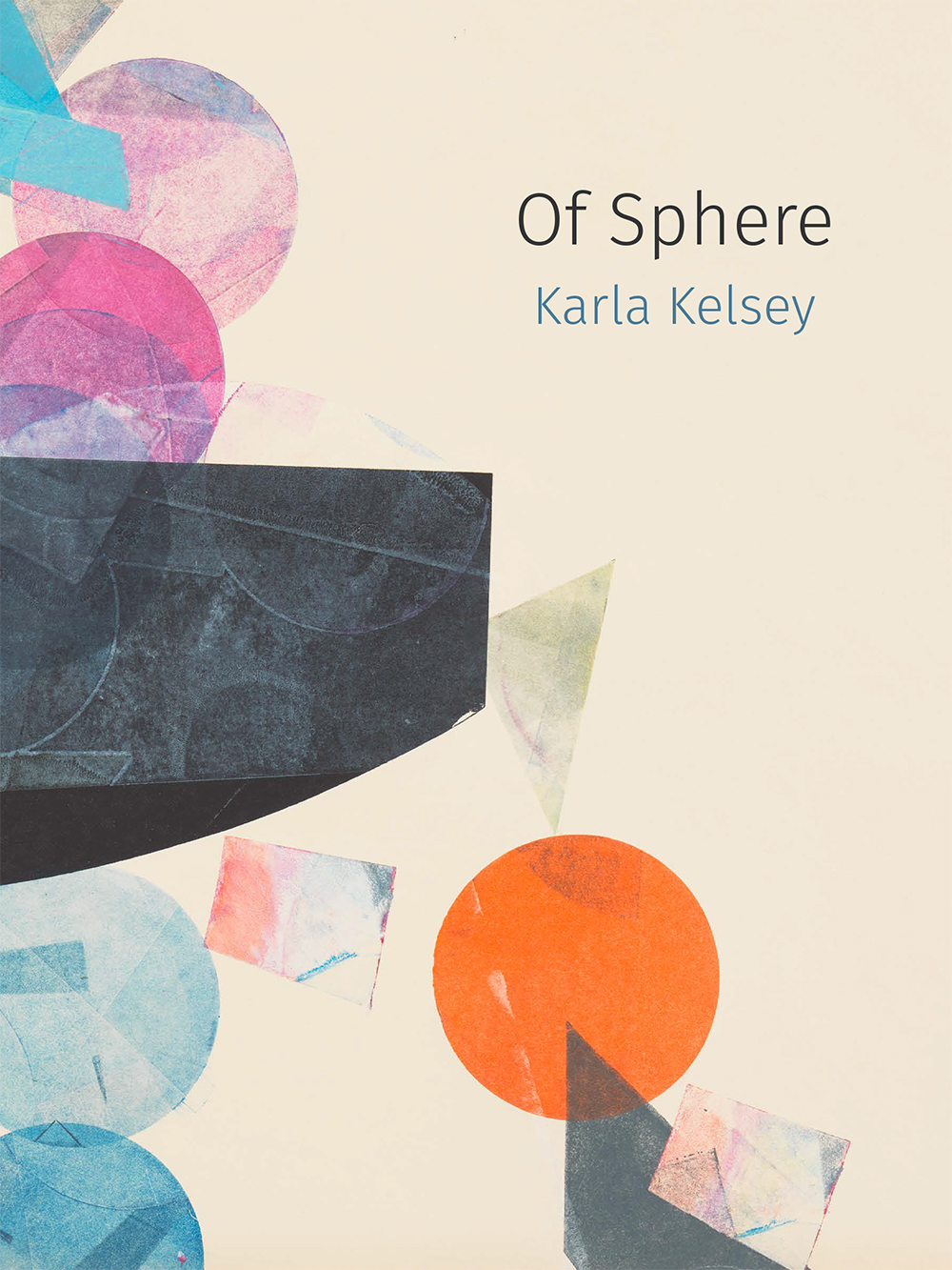 Of Sphere   by Karla Kelsey   Essay Press , 104 pages, November 1, 2017