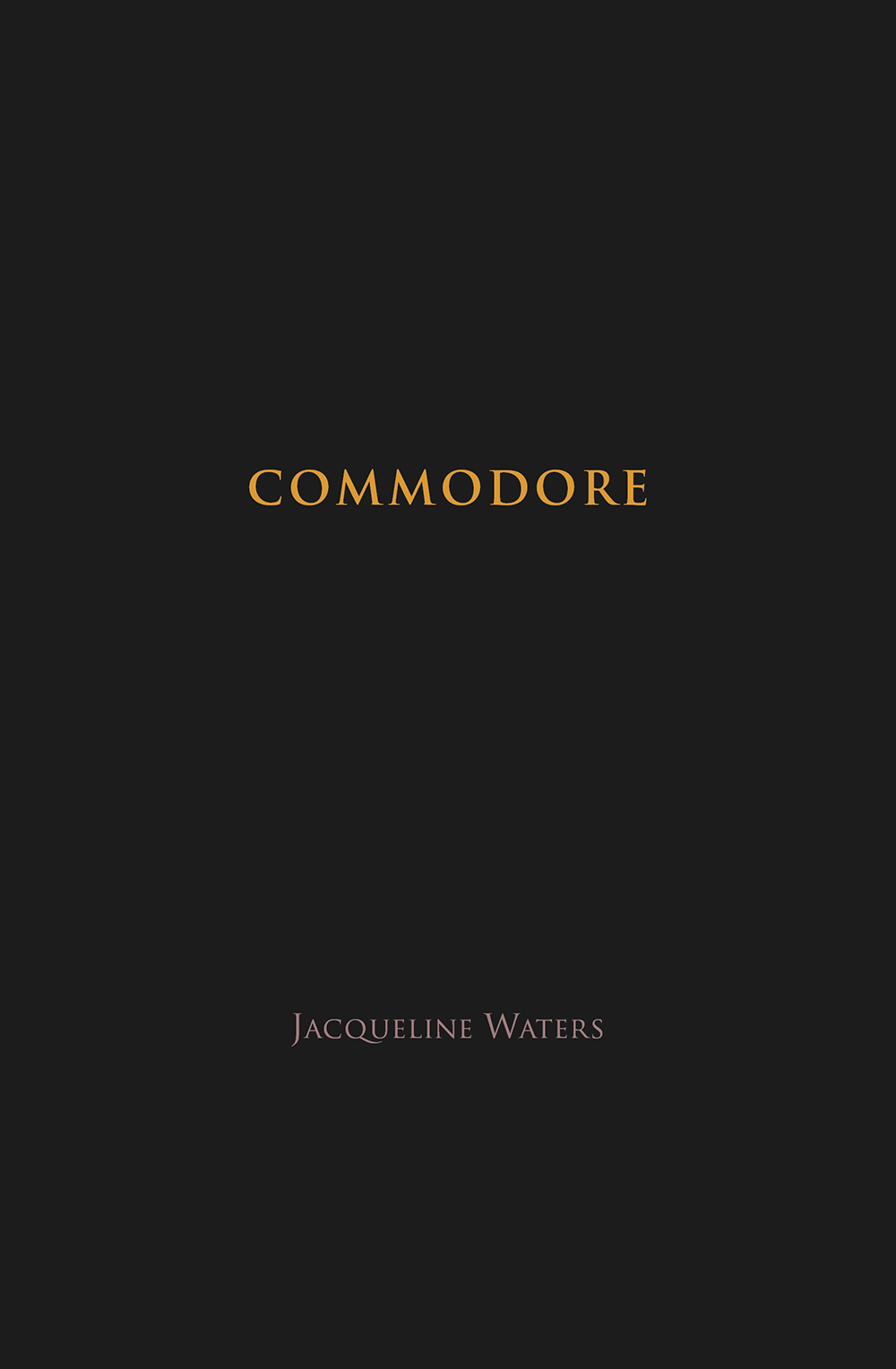Commodore   by Jacqueline Waters  drawings by Selina Reber   Ugly Duckling Presse , 88 pages, December 1, 2017