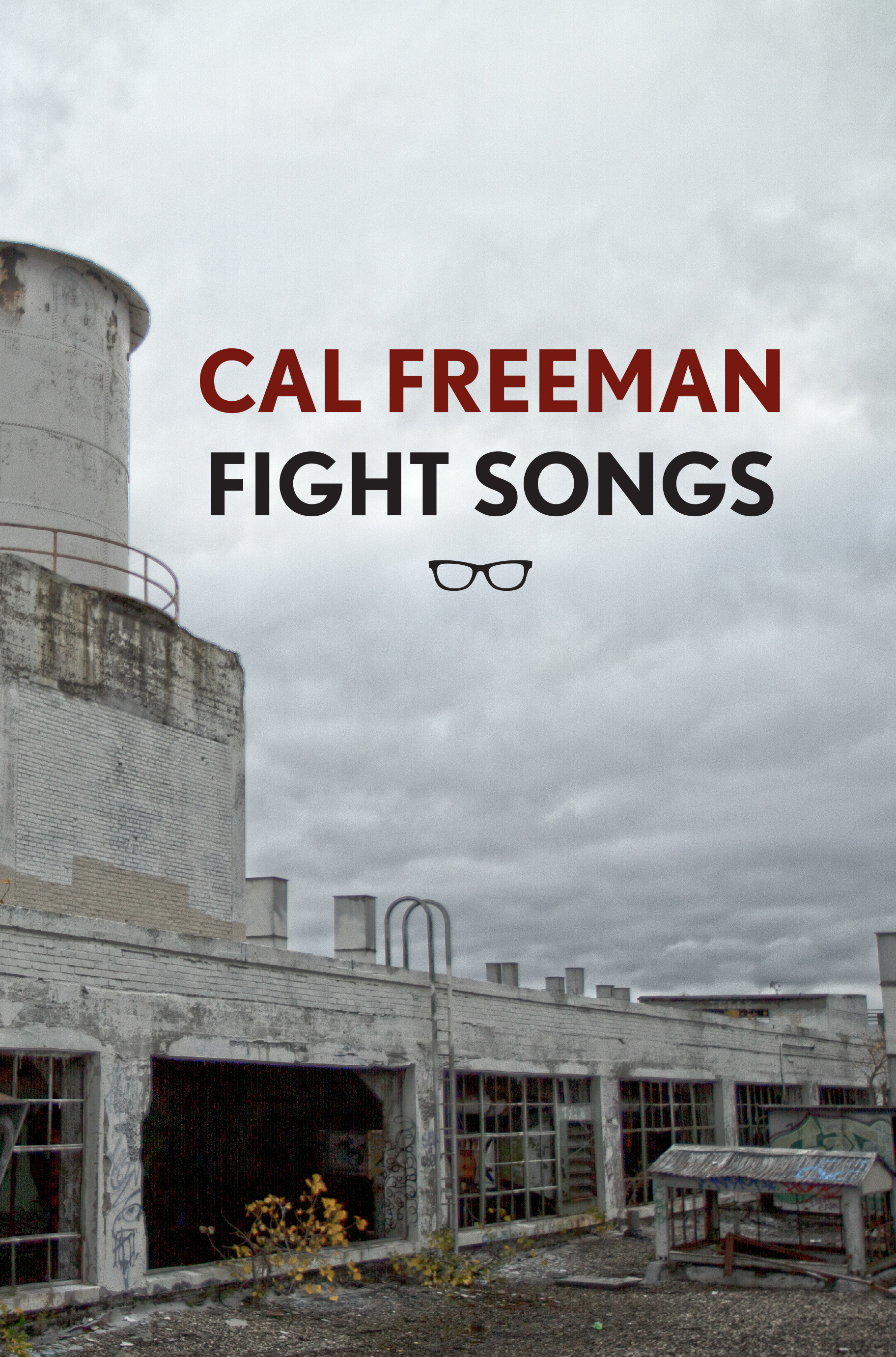 Fight Songs  by Cal Freeman   Eyewear Publishing , 84 pages, November 10, 2017
