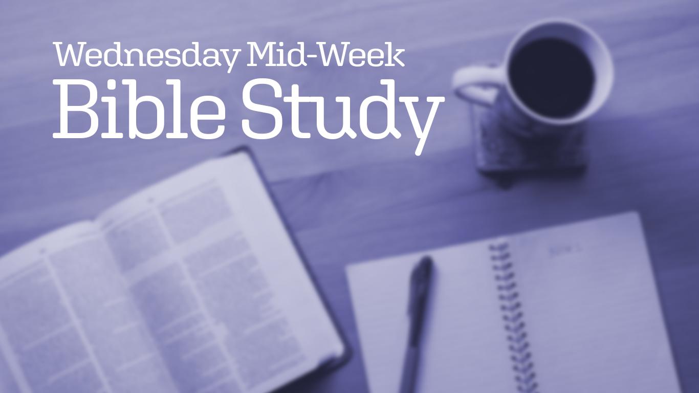 WednesdayMid-WeekBible Study -