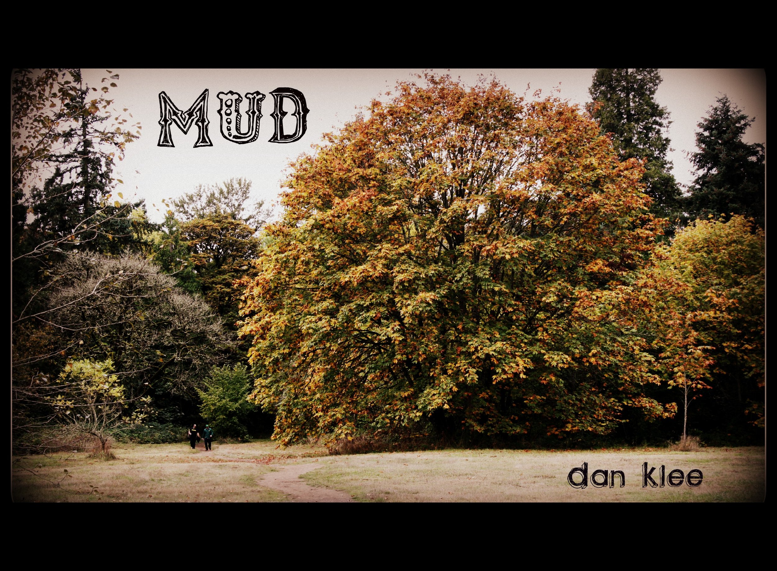 Mud - EP - Released 10/11/2011A not-so-subtle tribute to Leo Kottke's
