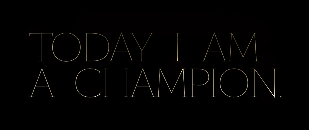 Stacked-TODAY-I-AM-A-CHAMPION-(1).png