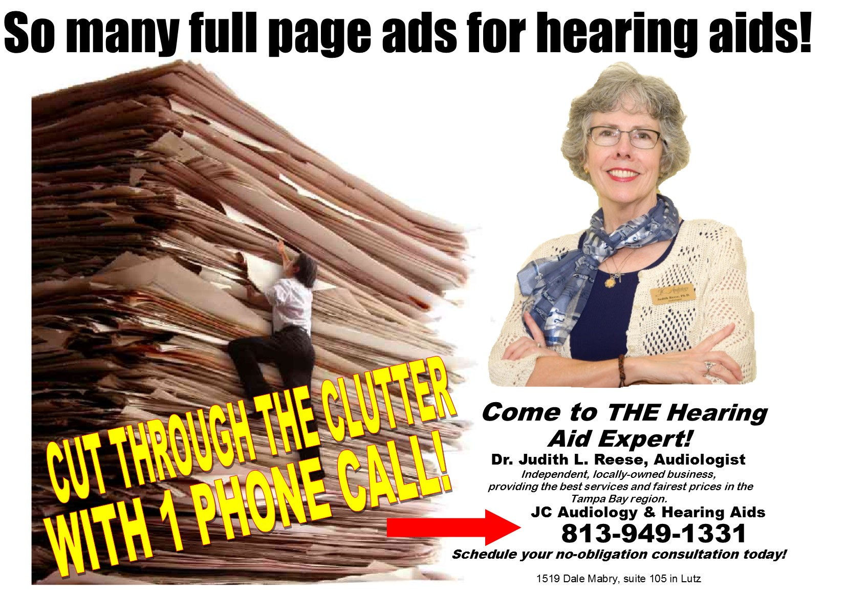 There are numerous full page ads and mailed pieces about hearing aid deals.  The promises and pricing of these ads can be confusing.  Don't hesitate to call or come by and we'll be happy to give you the straight story on hearing aids!