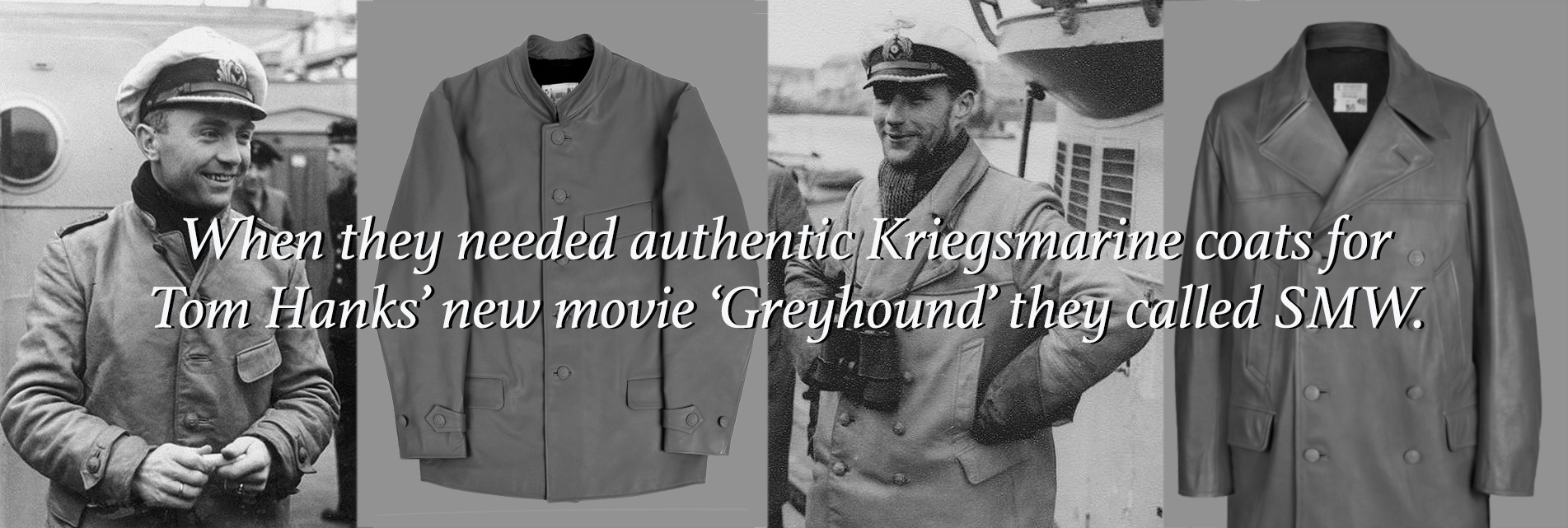 "WWII German Kriegsmarine jackets made by SMW for the upcoming Tom Hank's movie ""Greyhound""."