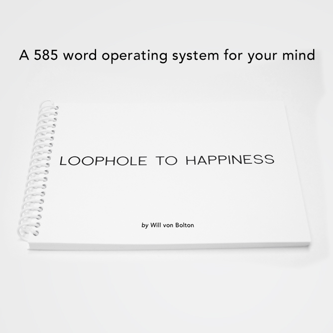 $14.99 LOOPHOLE TO HAPPINESS  A 585 word operating system for your mind