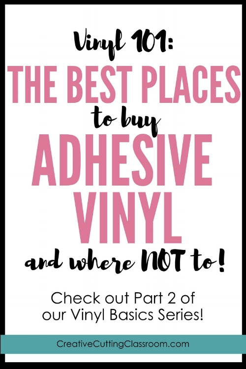 vinyl 101: best places to buy adhesive vinyl, cricut vinyl, oracal vinyl, siser easyPSV