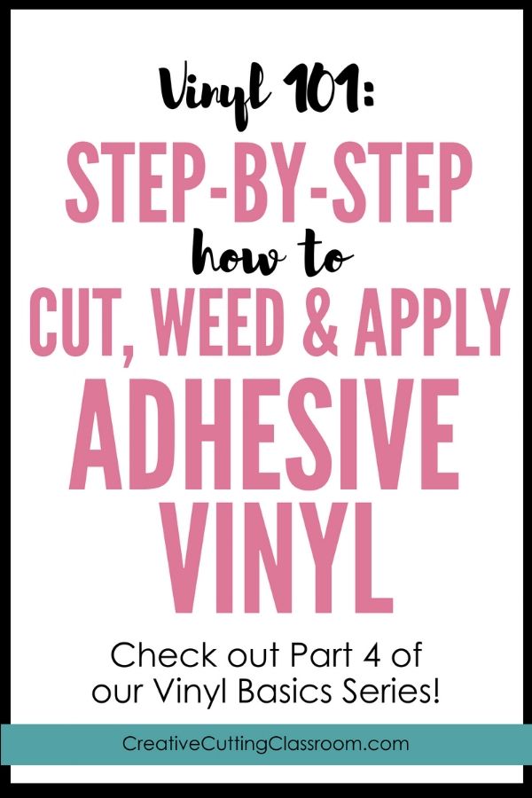 How to cut, weed and apply adhesive vinyl. Step-by-step getting started with vinyl guide.